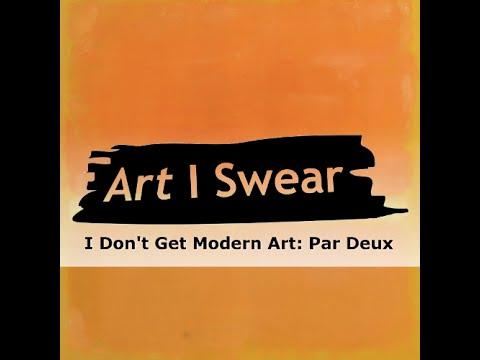 I Don't Get Modern Art: Par Deux