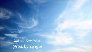 AyL - I See You (Prod  by. Sango)