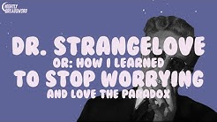 Dr. Strangelove or How I Learned to Stop Worrying and Love the Paradox