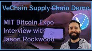 VeChain Supply Chain Demo | MIT Bitcoin Expo Interview with Jason Rockwood