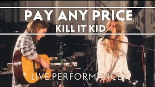 Kill It Kid - Pay Any Price (Recorded at Abbey Road Studios) [Stephanie Version]