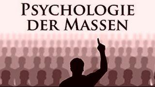 PSYCHOLOGIE DER MASSEN - Propaganda & Manipulation