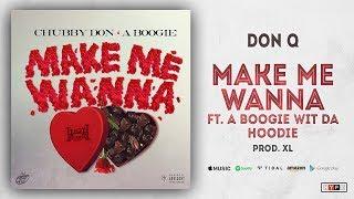 Don Q - Make Me Wanna Ft. A Boogie wit da Hoodie