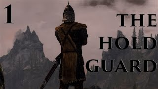 Skyrim Lets Become: The Hold Guard - Ep1 - My Proudest Day
