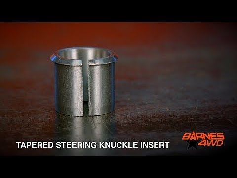 Tapered Steering Knuckle Insert Youtube