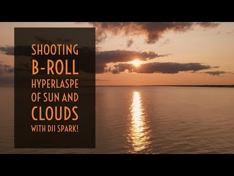 Video Drone  - Shooting B Roll Hyperlaspe of Sun and Clouds With DJI Spark!