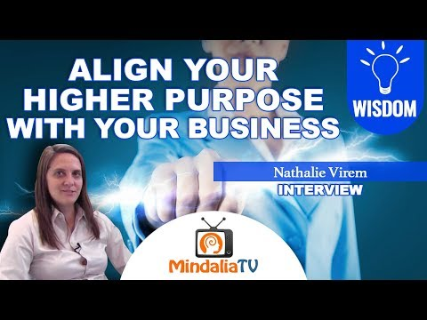 Align your Higher Purpose with your Business - Interview with Nathalie Virem