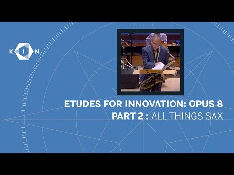 """Etudes for Innovation, Opus 8: Part 2 """"All Things Sax"""""""