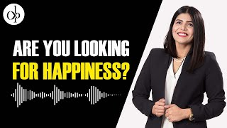 Are Looking For Happiness By Deepti Pathak | Leadership Coach