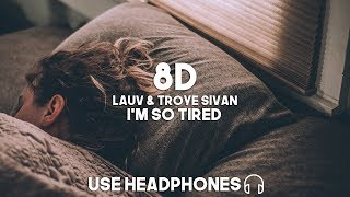 Lauv & Troye Sivan - i'm so tired (8D Audio)