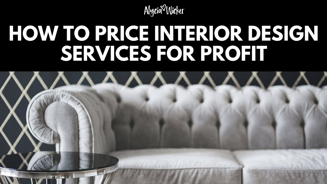 How to price interior design services youtube for Interior design services pricing