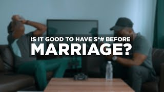 IS IT GOOD TO HAVE SEX BEFORE MARRIAGE? ft. KlintonCOD - Twyse Ereme
