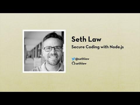 Seth Law: Secure Coding with Node.js | js.la April 2016