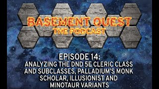 Episode 14   Analyzing the DnD 5e Cleric Class and Subclasses, Palladiums Monk Scholar ...