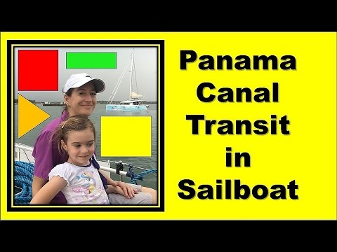 How to Transit the Panama Canal with Sailing La Vagabonde 's Line Handlers in a Yacht S1E11