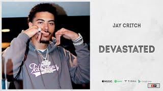 "Jay Critch - ""DEVASTATED"""