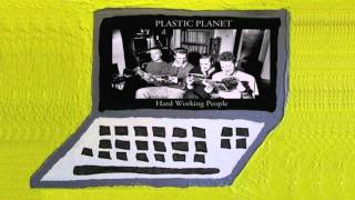 Plastic Planet - Ballet Mechanique