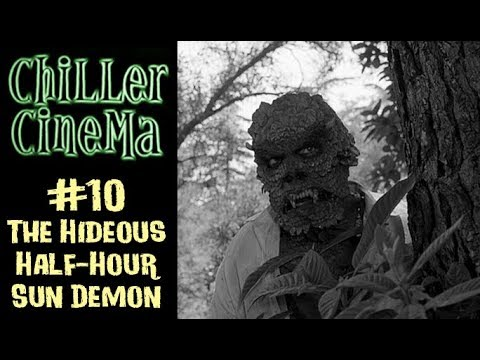 Chiller Cinema #10  - The Hideous Half Hour Sun Demon