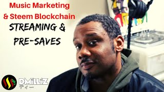 Music Marketing Utilizing The Steem Blockchain & Pre-Saves on Streaming Platforms.