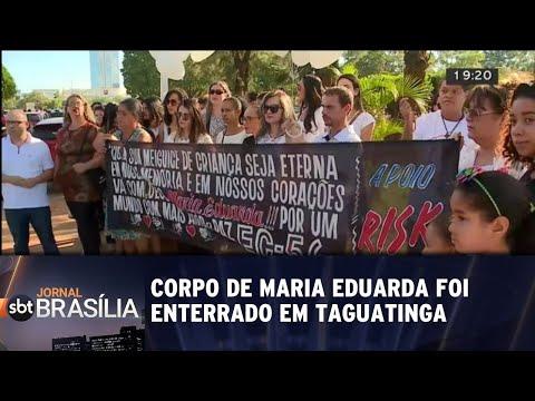 Corpo de Maria Eduarda é enterrado em Taguatinga | Jornal SBT Brasília 23/05/2018