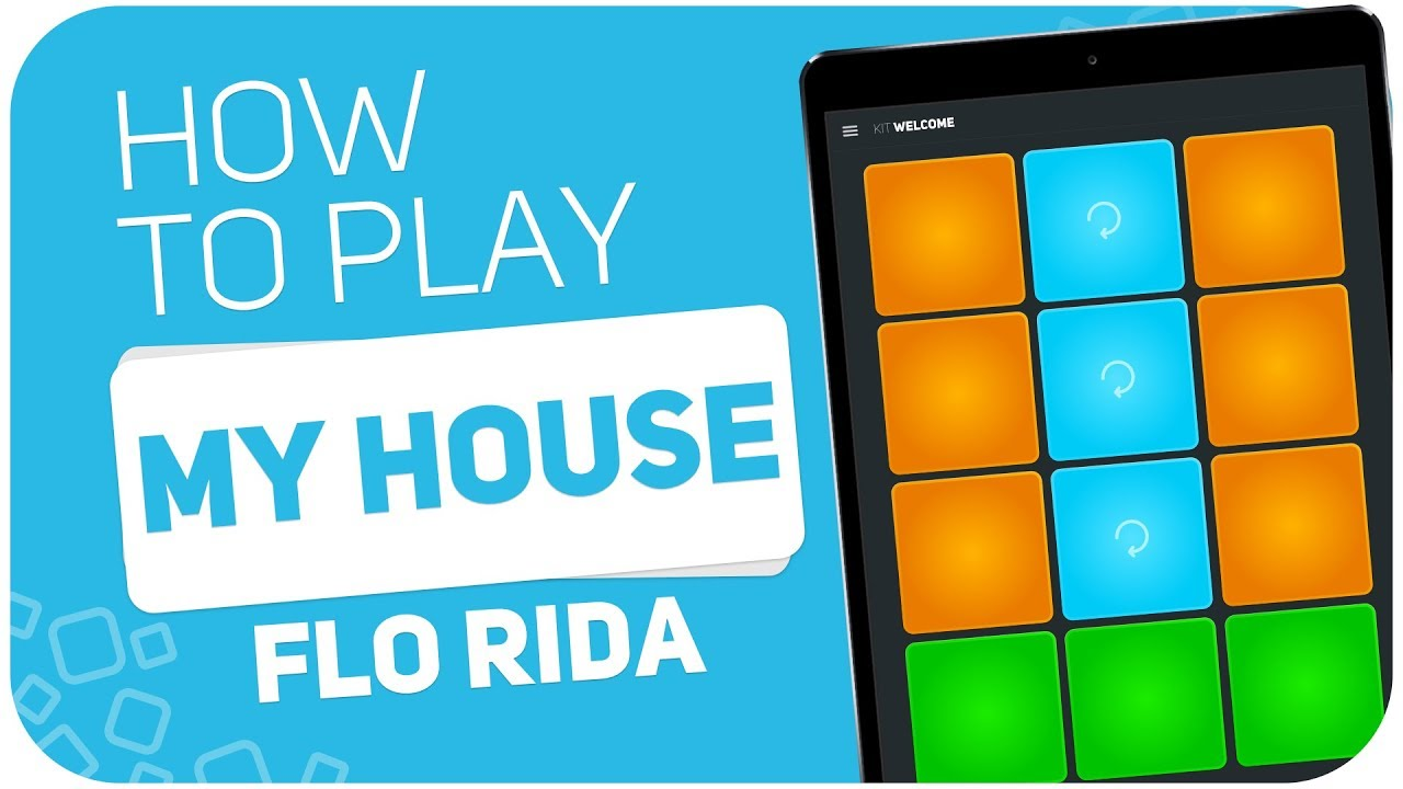 How To Play: MY HOUSE (Flo Rida)   SUPER PADS   Kit Welcome