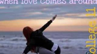 When love comes around - College 11 (Sub español e ingles)