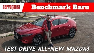 Test Drive All-New Mazda3 2019 | CARVAGANZA