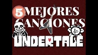 Top 5 Canciones De Undertale