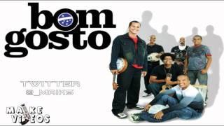 18. Bom Gosto - Nos Pagodes da Vida, Homem das Ruas, A Vizinha (DVD 2011)