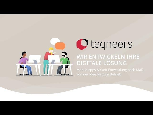 TEQneers - Wir entwickeln Ihre digitale Lösung - Mobile Apps und Web-Anwendungen nach Maß
