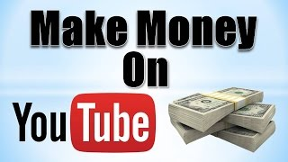 How to Make Money on YouTube! (2016-2017) thumbnail