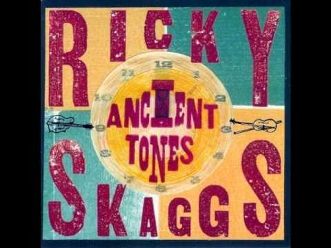 Walls of time-Ricky Skaggs