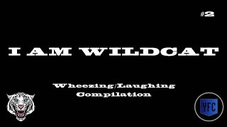 I Am Wildcat Laughing Wheezing Compilation Best Of I Am Wildcat Part 2