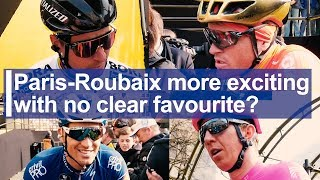 Is Paris-Roubaix more exciting with no clear favourite?
