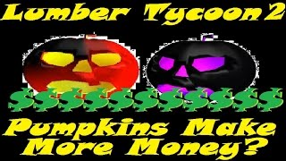 Do Pumpkins Actually Increase Your Money?: Lumber Tycoon 2 | RoBlox (Debunked