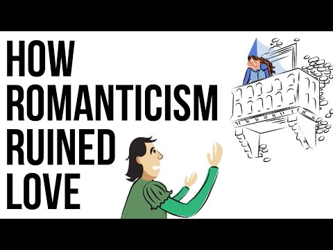 How Romanticism Ruined Love