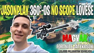 😱😂 JASONPLAY 360 ° NO SCOPE FIRING 😂😱 | 1000V-BUCKS | HUNGARIAN FORTNITE PLAYERS ' BEST MOMENTS # 10