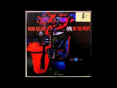 Herb Geller. Fire In The West.