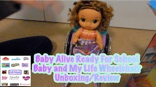 Baby Alive Ready For School Baby and My Life Wheelchair Unboxing/Review