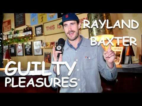Rayland Baxter tells us about his Guilty Pleasures