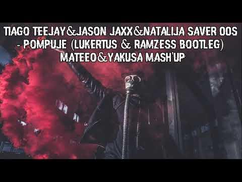 Tiago Teejay&Jason Jaxx&Natalija Saver 00S-Pompuje(Lukertus&Ramzess Bootleg)[Dj MateeO Mash'Up]