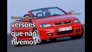 Carros conhecidos em versões que não vieram ao Brasil   Curiosidades   Best Cars