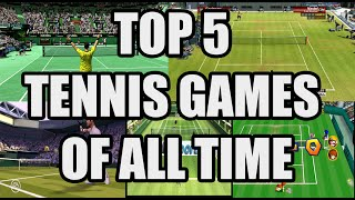 Top 5 Tennis Games of All Time
