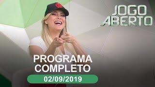 Jogo Aberto - 02/09/2019 - Programa completo
