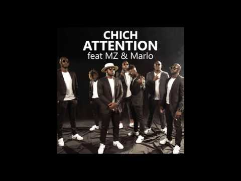 Chich - Attention ft. Marlo, MZ