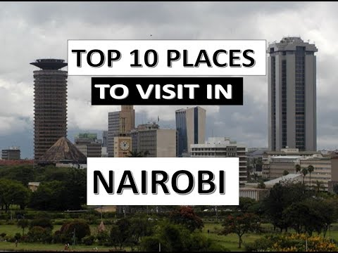 Top 10 Places to Visit in Nairobi