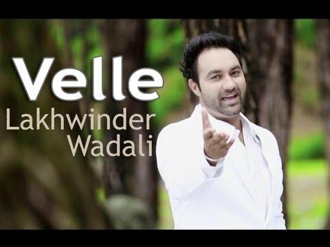 Velle -- Lakhwinder Wadali -  Official...