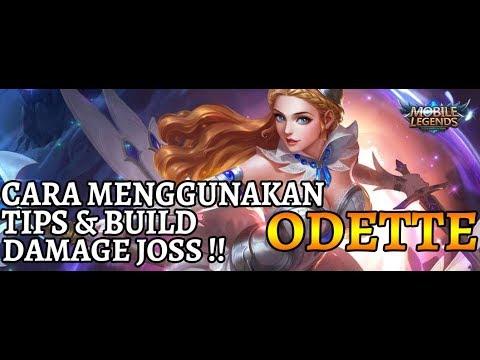 CARA MENGGUNAKAN ODETTE DENGAN DAMAGE YANG SUPER DALEM - Mobile Legends !!