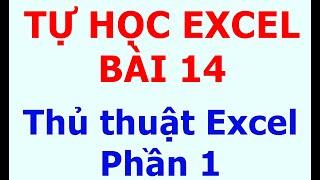 Tự Học Excel Bài 14: Các Thủ Thuật Excel Hay Phần 1