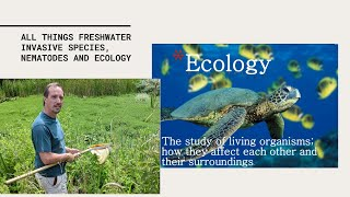 From Natural & Sport Science to Senior Lecturer in Ecology - All things Freshwater Invasive Species